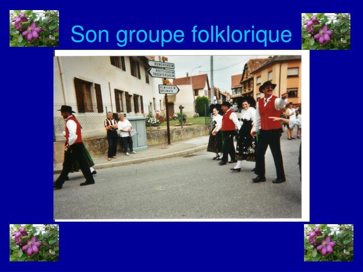 Son groupe folklorique
