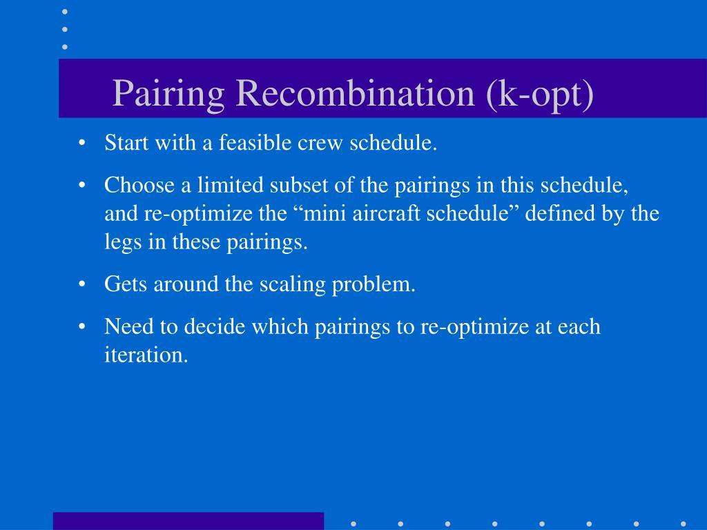Pairing Recombination (k-opt)