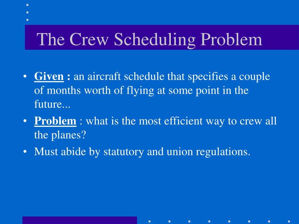 The Crew Scheduling Problem