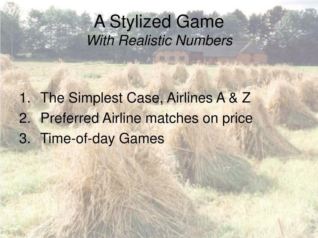 A Stylized Game