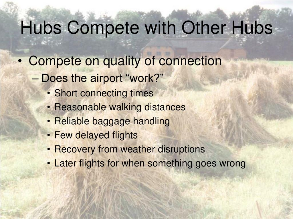 Hubs Compete with Other Hubs