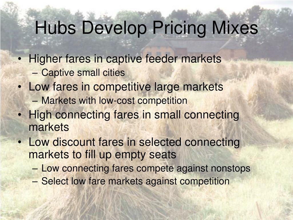 Hubs Develop Pricing Mixes