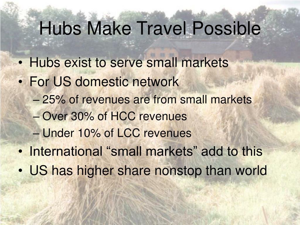 Hubs Make Travel Possible
