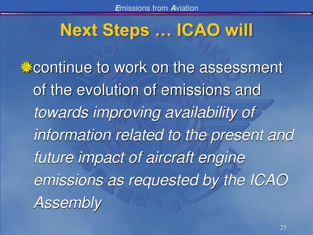 Next Steps … ICAO will