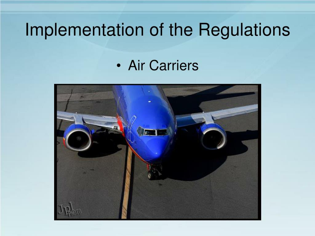 Implementation of the Regulations
