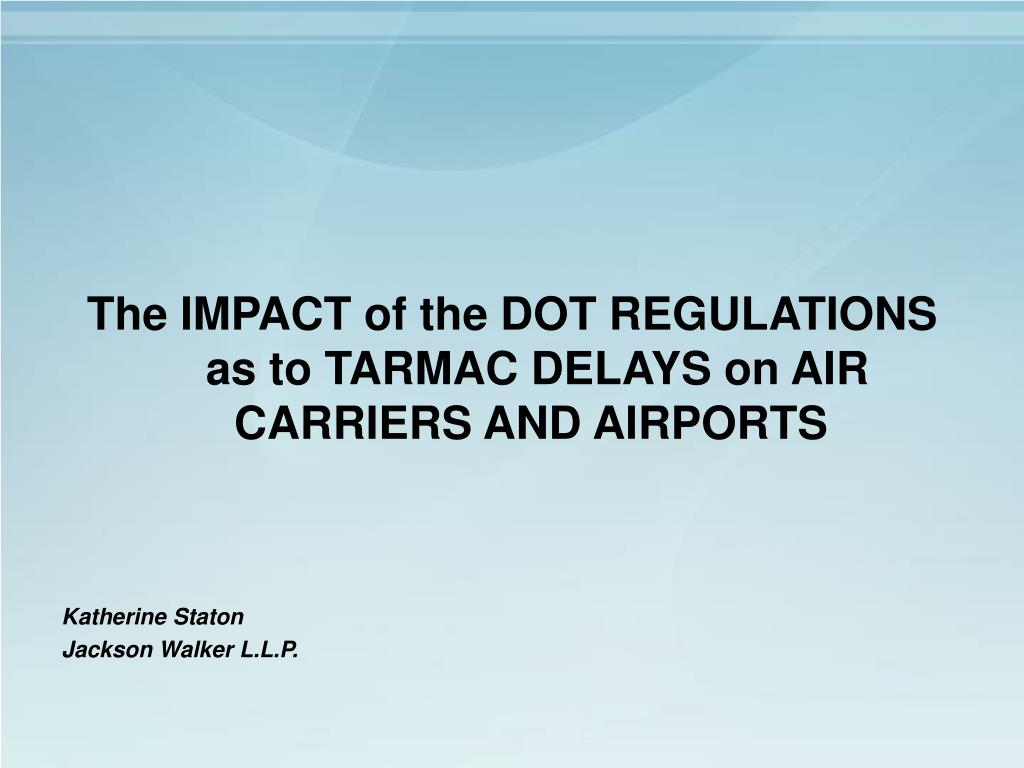 The IMPACT of the DOT REGULATIONS