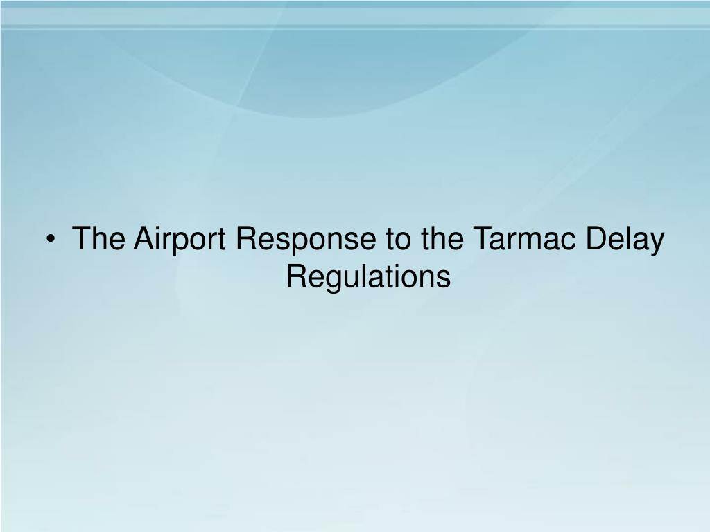 The Airport Response to the Tarmac Delay Regulations