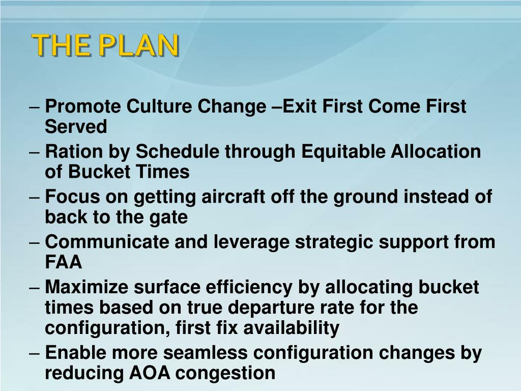 Promote Culture Change –Exit First Come First Served