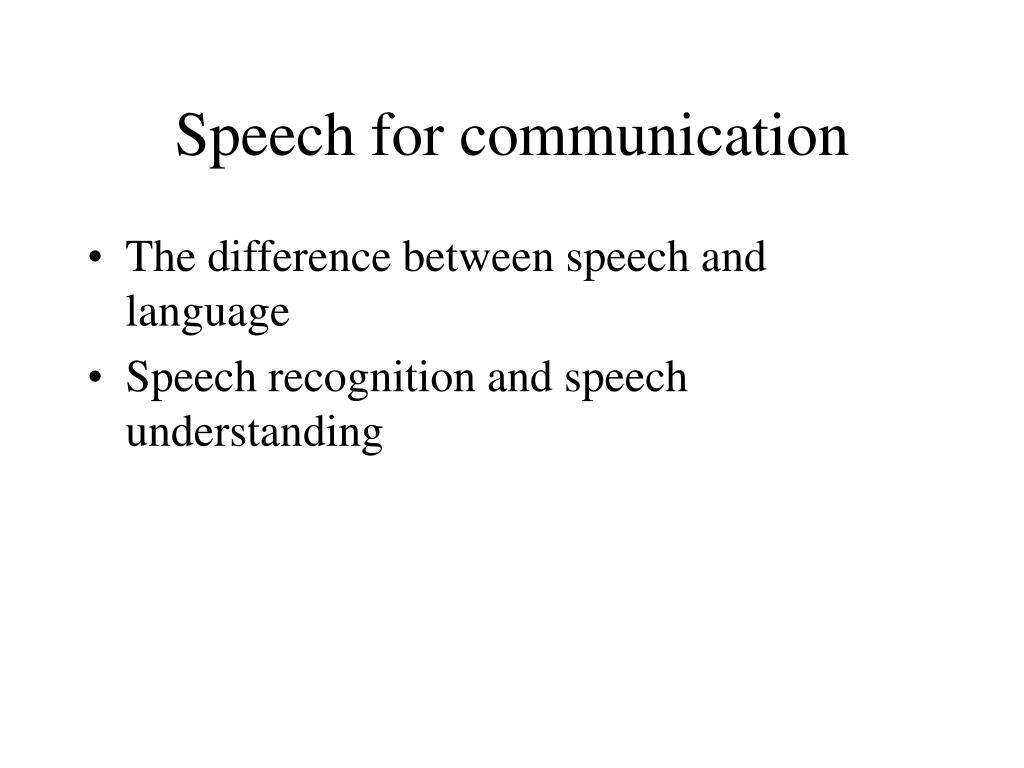 Speech for communication