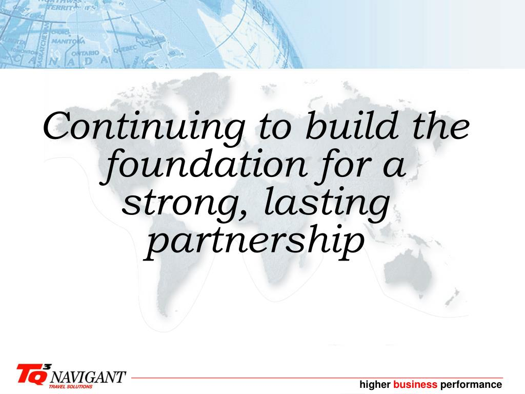 Continuing to build the foundation for a strong, lasting partnership