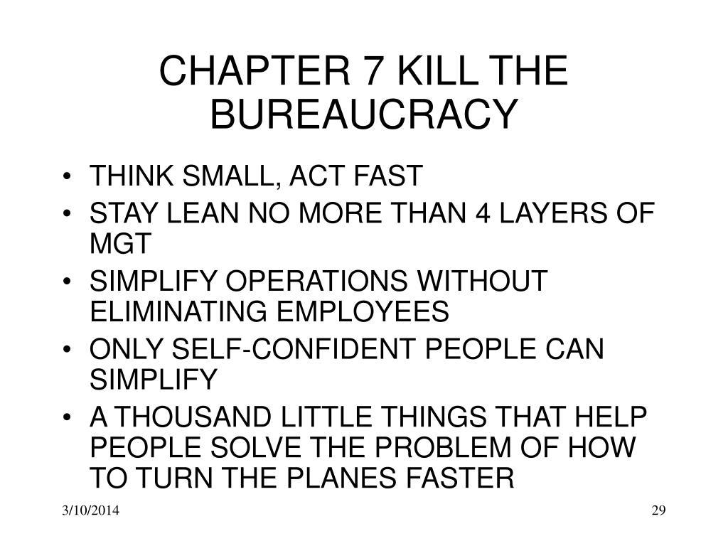 CHAPTER 7 KILL THE BUREAUCRACY