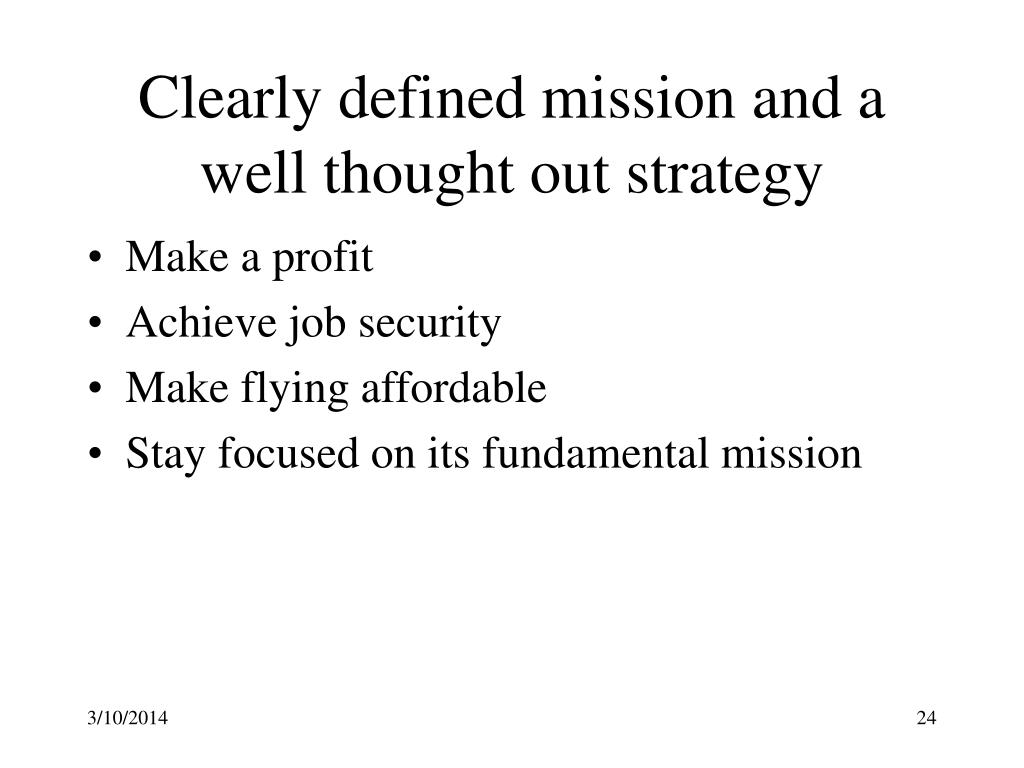 Clearly defined mission and a well thought out strategy