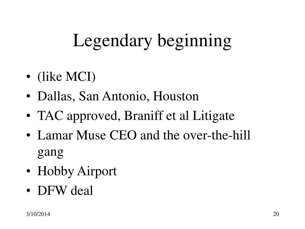 Legendary beginning