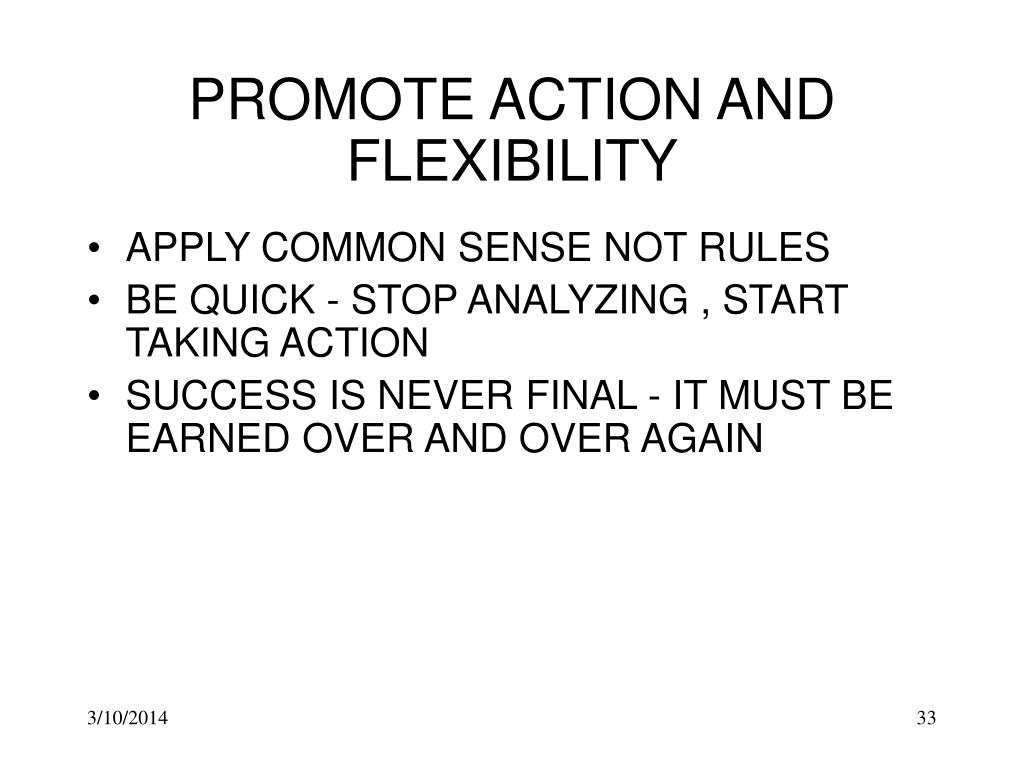PROMOTE ACTION AND FLEXIBILITY