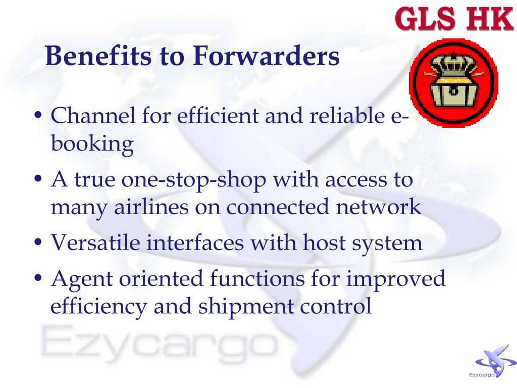 Benefits to Forwarders