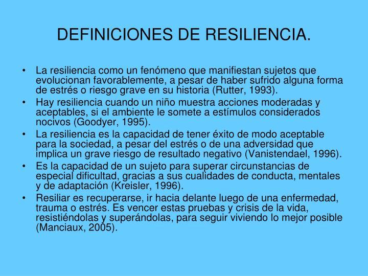 DEFINICIONES DE RESILIENCIA.