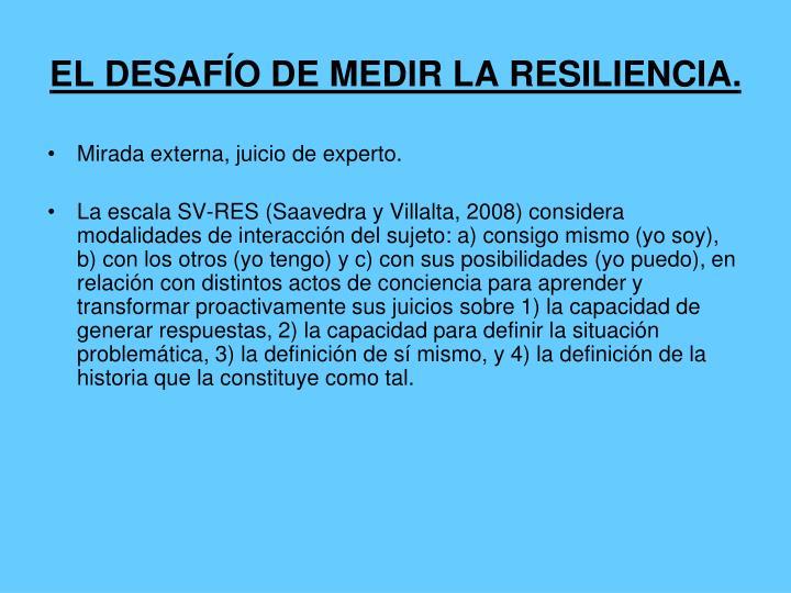 EL DESAFÍO DE MEDIR LA RESILIENCIA.