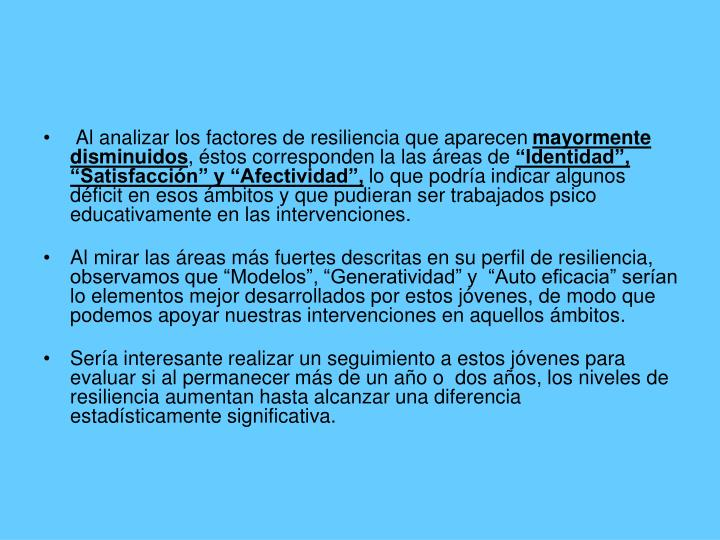 Al analizar los factores de resiliencia que aparecen