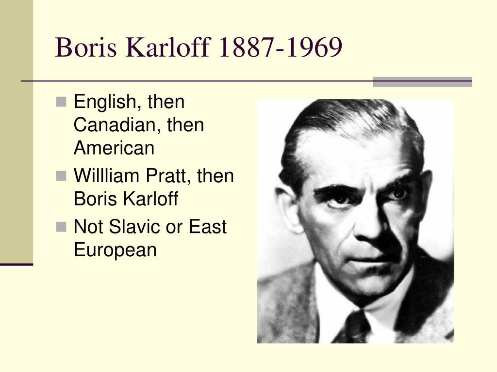 Boris Karloff 1887-1969