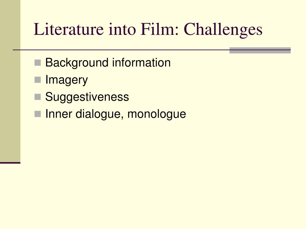 Literature into Film: Challenges