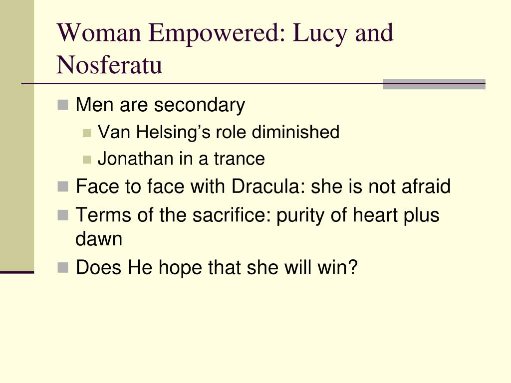 Woman Empowered: Lucy and Nosferatu