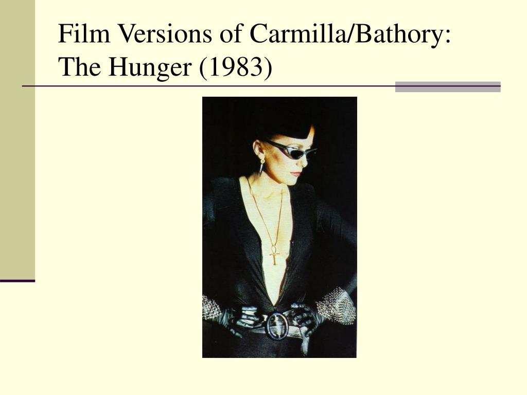 Film Versions of Carmilla/Bathory: The Hunger (1983)