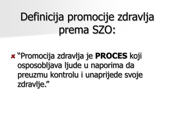 Definicija promocije zdravlja prema SZO: