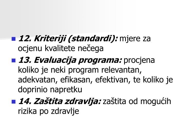 12. Kriteriji (standardi):