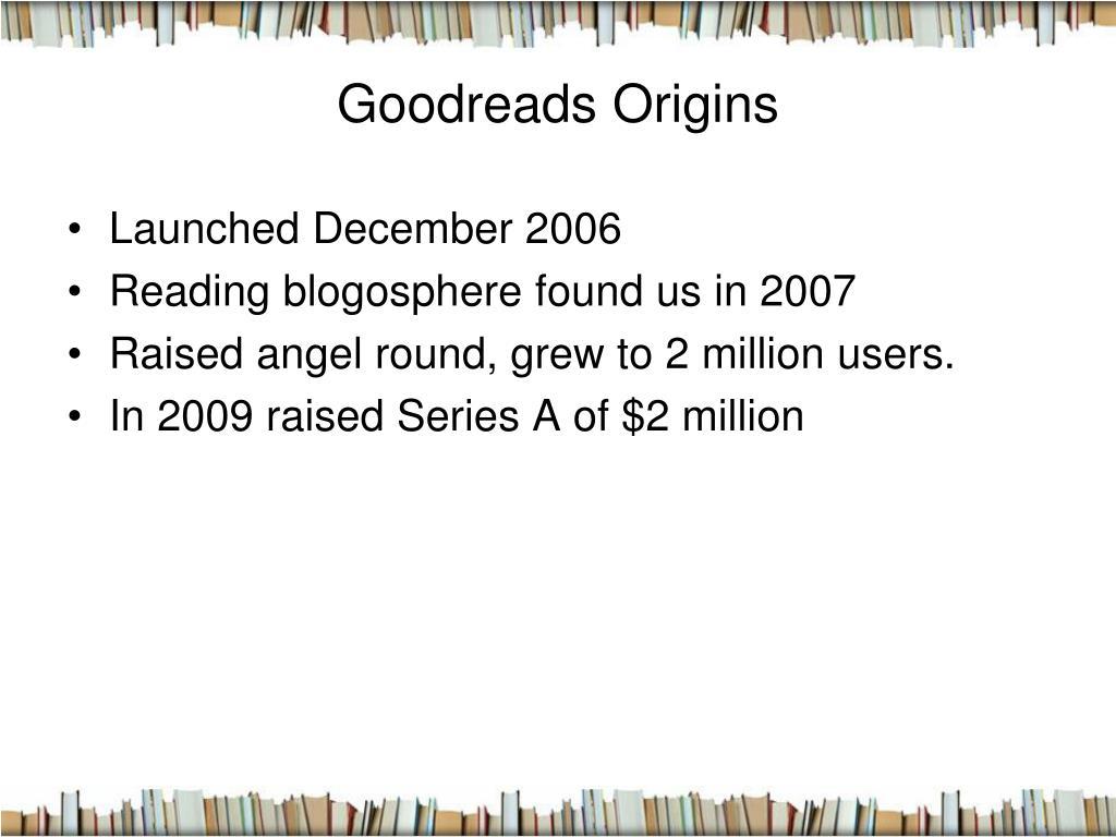 Goodreads Origins