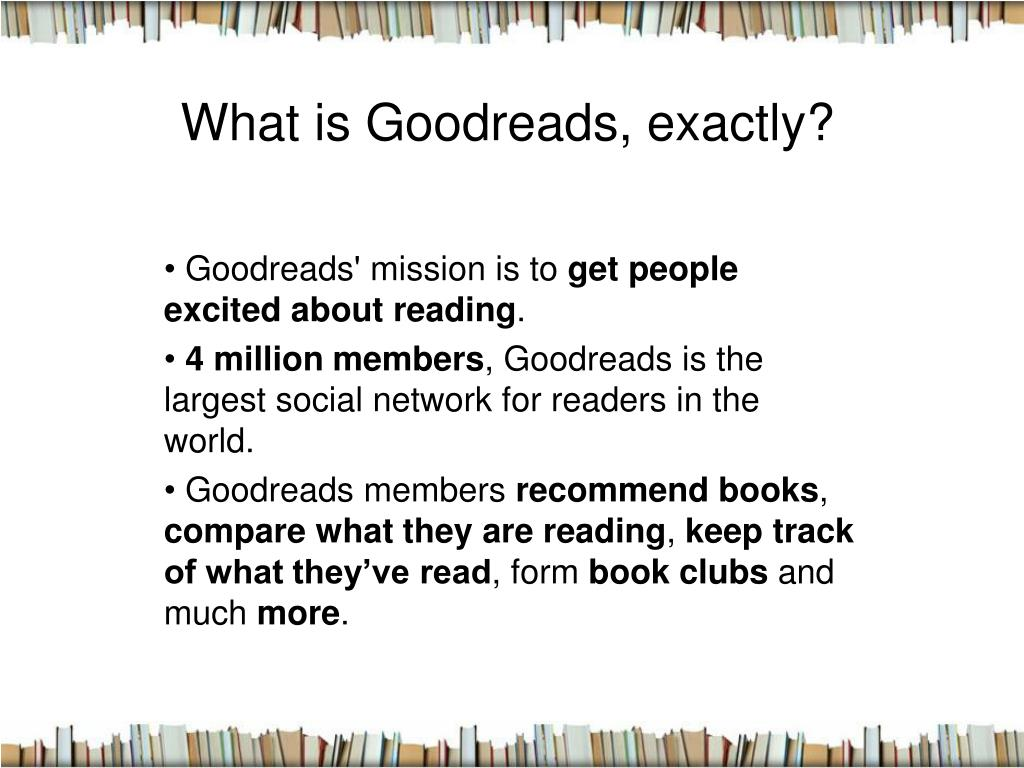 What is Goodreads, exactly?