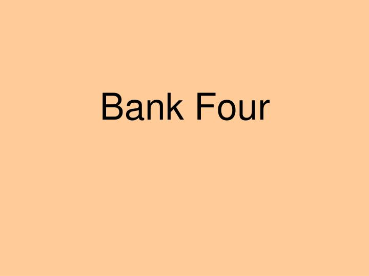 Bank Four