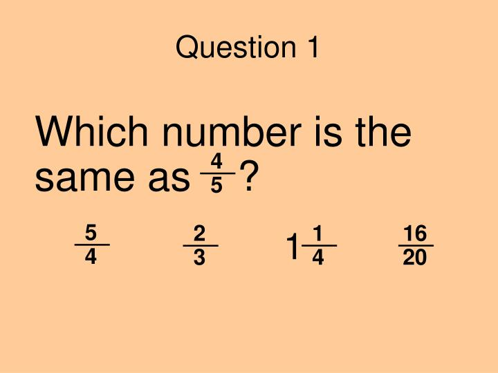 Which number is the same as    ?