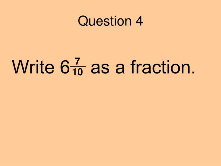 Write 6    as a fraction.