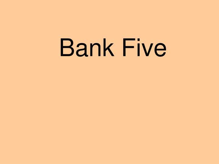 Bank Five