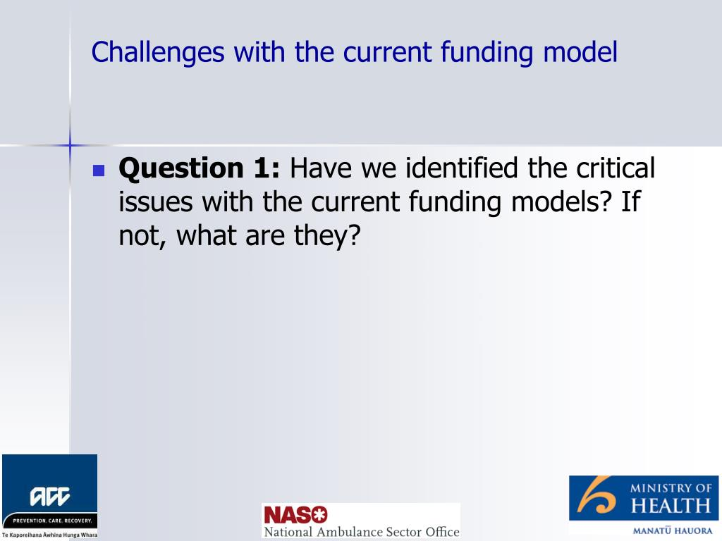 Challenges with the current funding model