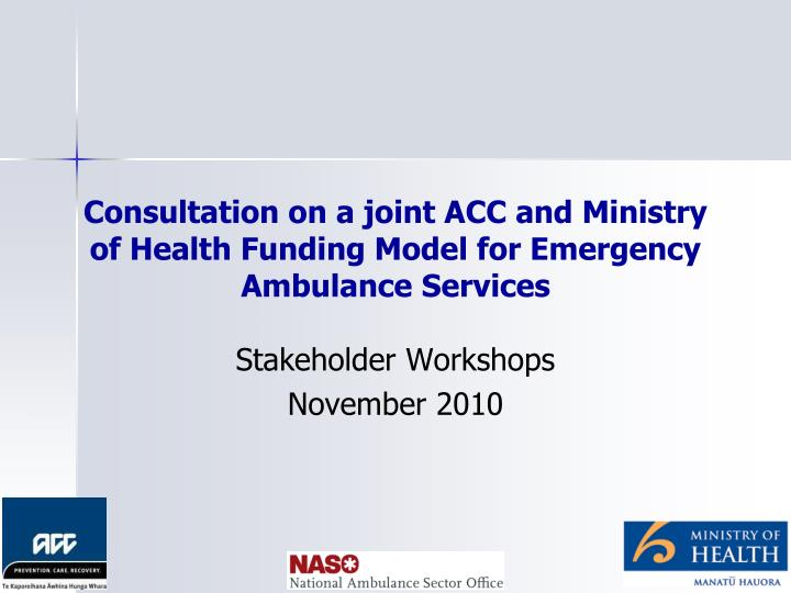 Consultation on a joint acc and ministry of health funding model for emergency ambulance services