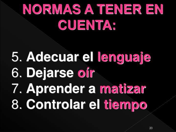 NORMAS A TENER EN CUENTA: