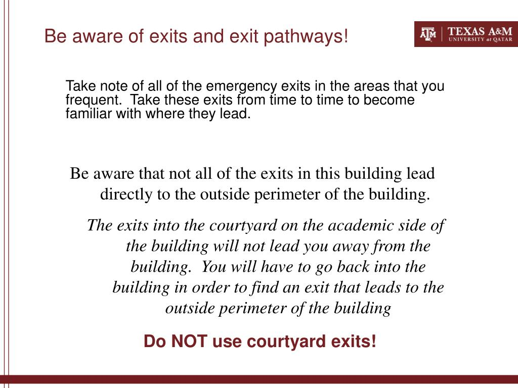Be aware of exits and exit pathways!