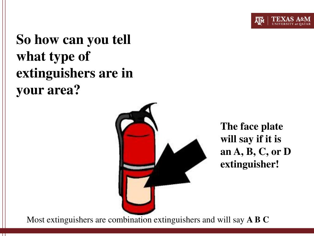 So how can you tell what type of extinguishers are in your area?