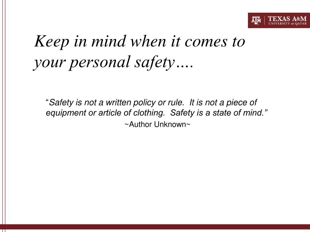 Keep in mind when it comes to your personal safety….