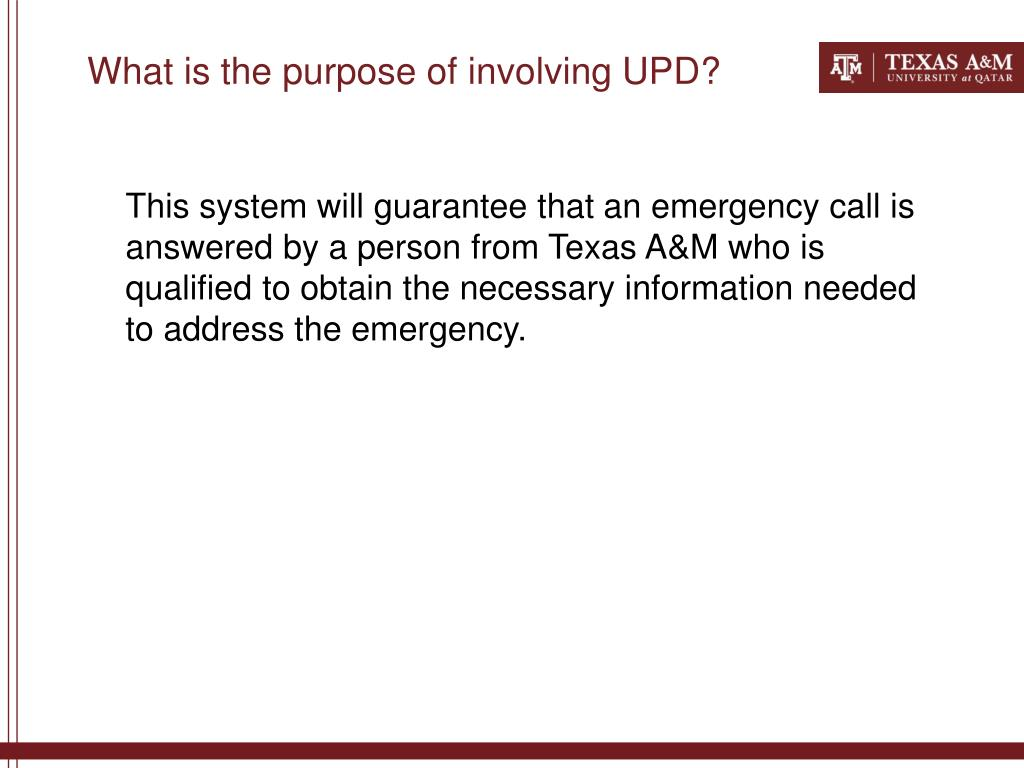 What is the purpose of involving UPD?