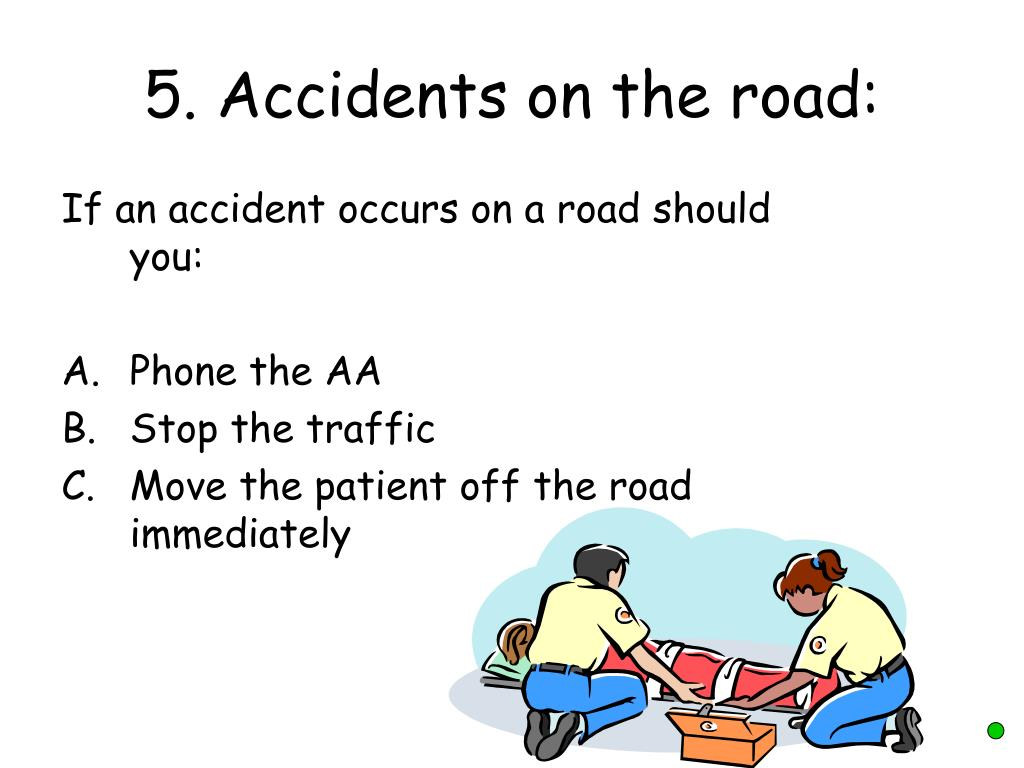 5. Accidents on the road: