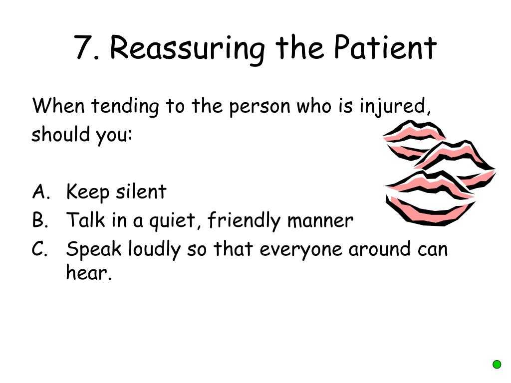 7. Reassuring the Patient