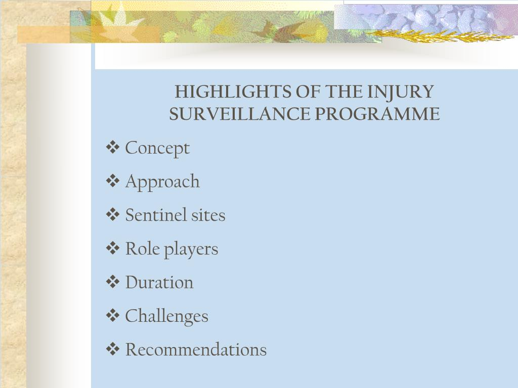 HIGHLIGHTS OF THE INJURY SURVEILLANCE PROGRAMME