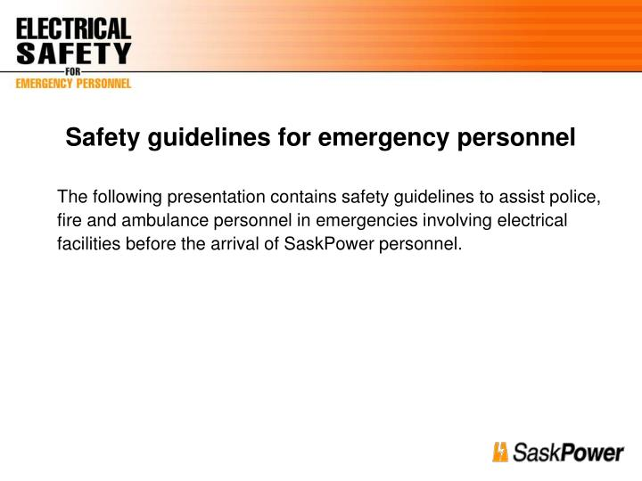 Safety guidelines for emergency personnel