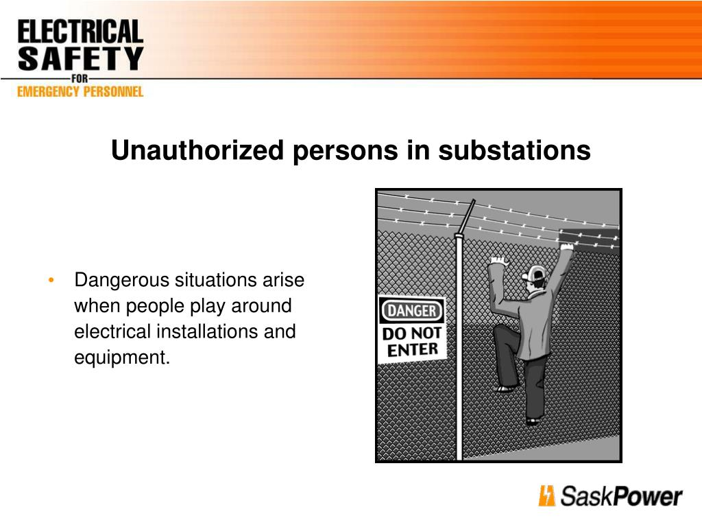 Unauthorized persons in substations