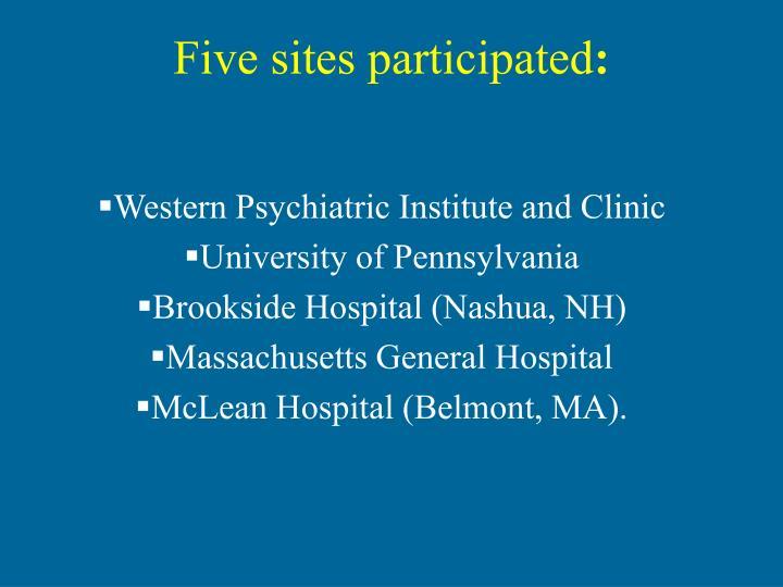 Five sites participated
