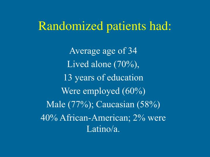 Randomized patients had: