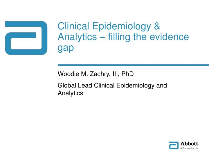 Clinical epidemiology analytics filling the evidence gap