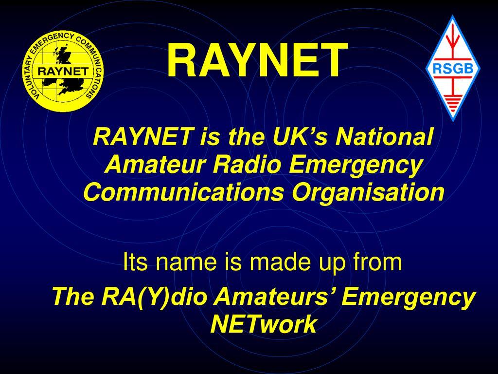 RAYNET is the UK's National Amateur Radio Emergency Communications Organisation